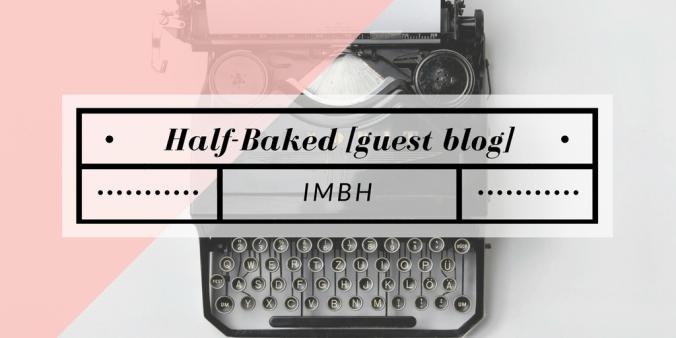 half-baked-guest-blog